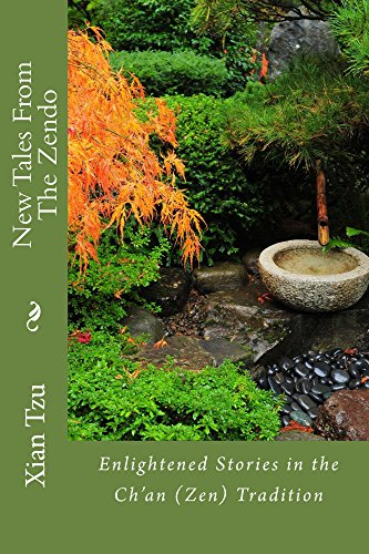 New Tales From the Zendo: Enlightened Tales in the Ch'an (Zen) Tradition