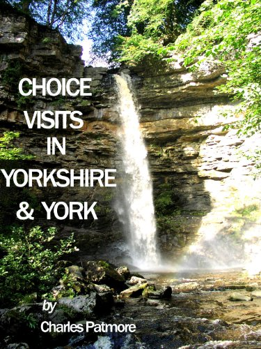 'Choice Visits in Yorkshire and York' , a 2019 UK guide (Choice Guides to Yorkshire Book 1)