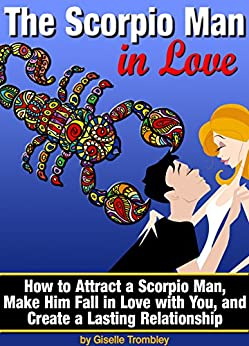How to make a scorpio man love you