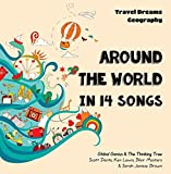 Around the World in 14 Songs - Travel Dreams Geography