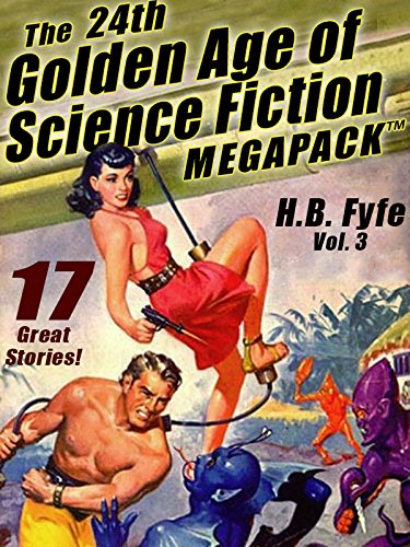 The 24th Golden Age of Science Fiction MEGAPACK : H.B. Fyfe (vol. 3)