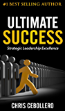 Ultimate Success: Strategic Leadship Excellence