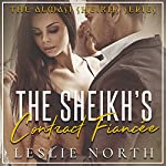 The Sheikh's Contract Fiancée: Almasi Sheikhs, Book 1 | Leslie North