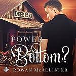 Power Bottom? | Rowan McAllister