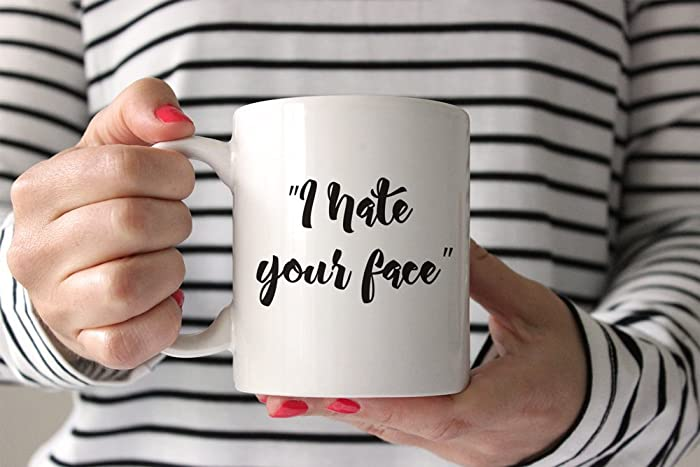 """1a830e344eb Image Unavailable. Image not available for. Color: """"I Hate Your  Face"""" Funny Quote Coffee Mug"""