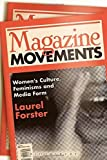 img - for Magazine Movements: Women's Culture, Feminisms and Media Form by Forster, Laurel (2015) Paperback book / textbook / text book