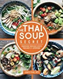 The Thai Soup Secret: Transform Your Health With Thailand s #1 Superfood