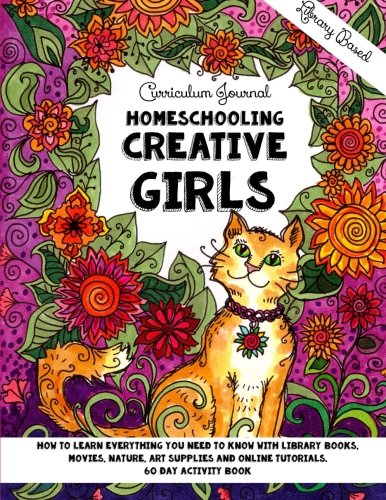 Homeschooling Creative Girls - Library Based Curriculum Journal
