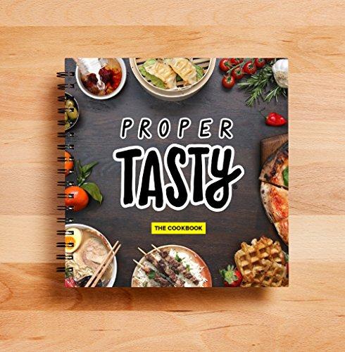 Tasty Proper: The Cookbook