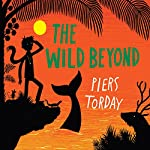 The Wild Beyond | Piers Torday