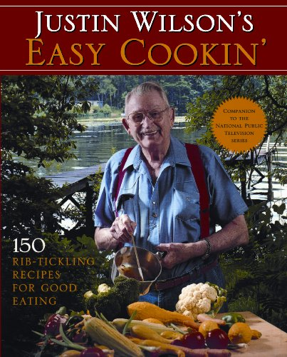 Justin Wilson's Easy Cookin': 150 Rib-Tickling Recipes