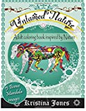 Untamed Nature: An Adult Coloring Book Inspired By Nature