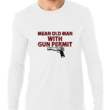 3cd83f0f Hollywood Thread Mean Old Man With Gun Permit - Firearm Support Men's Long  Sleeve T-