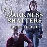 Darkness Shatters: Sensor, Book 5 | Susan Illene
