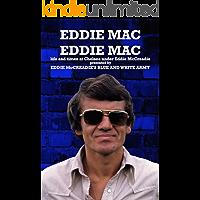 Eddie Mac Eddie Mac: Life and times at Chelsea under Eddie McCreadie