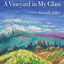 A Vineyard in My Glass Audiobook by Gerald Asher Narrated by P. J. Ochlan