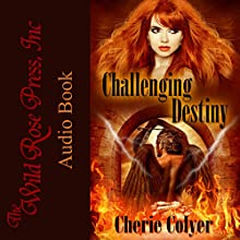 Challenging Destiny Audiobook by Cherie Colyer Narrated by Lily Partridge