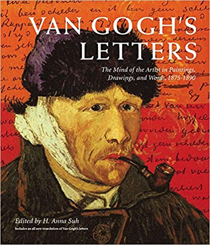 Van Gogh's Letters: The Mind Of The Artist In Paintings, Drawings, And Words, 1875 1890 by Vincent Van Gogh