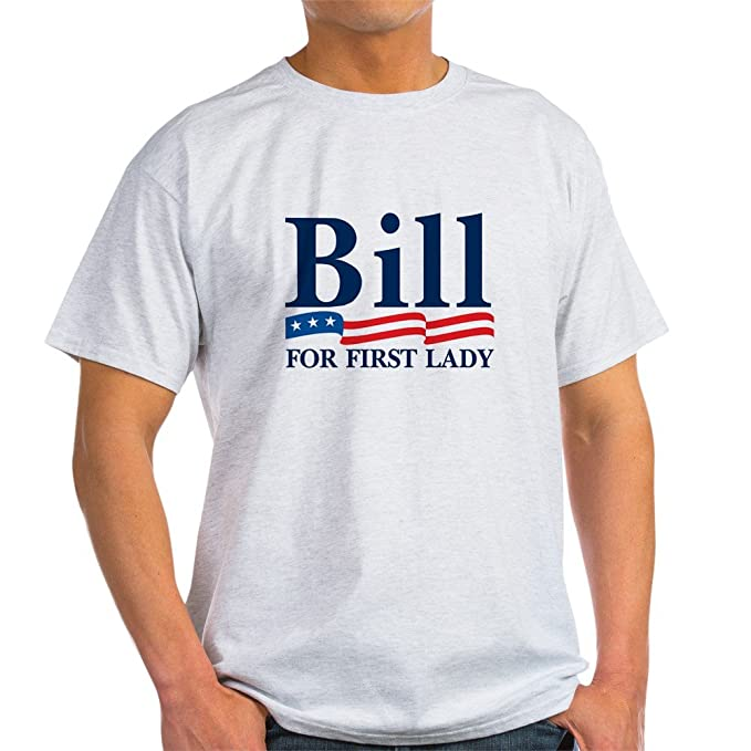 59f05287c Amazon.com: CafePress Bill for First Lady Ash Grey Cotton T-Shirt ...