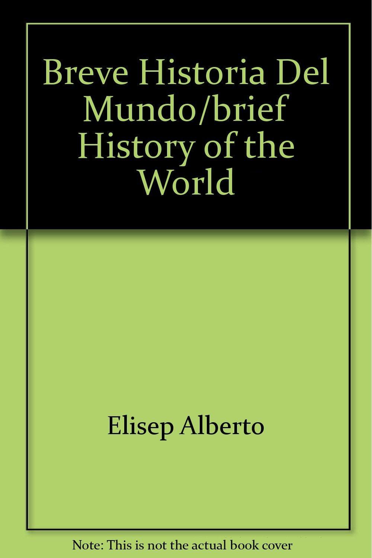 Download Breve Historia Del Mundo/brief History of the World (Spanish Edition) PDF