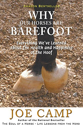 - WHY OUR HORSES ARE BAREFOOT – Everything We've Learned About the Health and Happiness of the Hoof (eBook Nuggets from The Soul of a Horse 3)