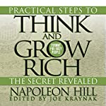 Practical Steps to Think and Grow Rich - The Secret Revealed: Format for Busy People | Napoleon Hill,Joe Kraynak - editor