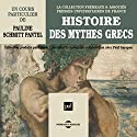 Histoire des mythes grecs Speech by Pauline Schmitt Pantel Narrated by Pauline Schmitt Pantel