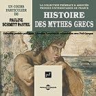 Histoire des mythes grecs Discours Auteur(s) : Pauline Schmitt Pantel Narrateur(s) : Pauline Schmitt Pantel