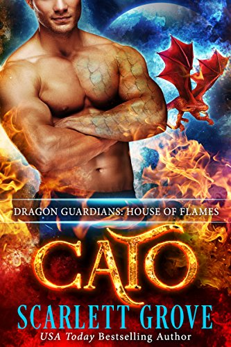 Cato: House of Flames (Dragon Guardians Book 4) by [Grove, Scarlett]