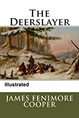 The Deerslayer Illustrated Kindle Edition