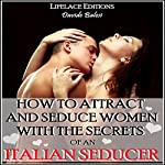 How to attract and seduce women with the secrets of an italian seducer | Davide Balesi