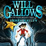 Will Gallows and the Snake Bellied Troll   Derek Keilty