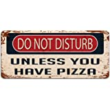 Do Not Disturb Unless You Have Pizza - Vintage Effect Metal Sign / Plaque