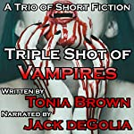 Triple Shot of Vampires | Tonia Brown