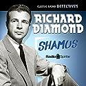 Richard Diamond: Shamus Radio/TV Program by Blake Edwards Narrated by Dick Powell, Virginia Gregg, Ed Begley