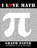 I Love Math: Graph Paper Notebook - 1/4 Inch Squares