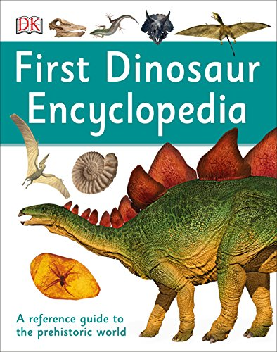 - First Dinosaur Encyclopedia (DK First Reference)