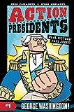 #7: Action Presidents #1: George Washington!