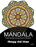 Mandala Therapy Anti Stress Vol.2: Flower Mandala Coloring book for Relaxation