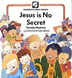 Jesus Is No Secret, Carolyn Nystrom, 0802478654