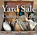 Yard Sale Culture and the Art of Haggling