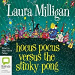 Hocus Pocus Versus the Stinky Pong | Laura Milligan