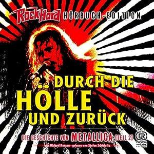 Durch die Hölle und zurück (Metallica 2) Hörbuch