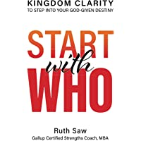Start with Who: Kingdom Clarity to Step into Your God-given Destiny