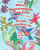 Where Hummingbirds Come from Bilingual Portuguese English, Adele Crouch, 1466204524