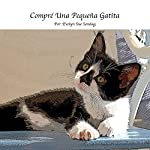 Yo Compre Una Pequeña Gatita [I Buy a Small Kitten] | Evelyn Sondag