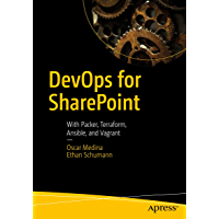 DevOps for SharePoint: With Packer, Terraform, Ansible, and Vagrant (English Edition)