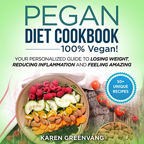 Pegan Diet Cookbook: 100% Vegan by Karen Greenvang