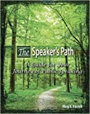 The Speaker's Path : A Guide for the Journey of Public Speaking, Farrell, Meg, 0757560989