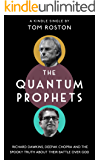 The Quantum Prophets: Richard Dawkins, Deepak Chopra and the spooky truth about their battle over God (Kindle Single) (English Edition)